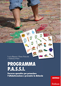 Programma P.A.S.S.I.: percorso operativo per potenziare l'alfabetizzazione e prevenire la dislessia – L. Bigozzi, E. Falaschi e G. Pinto