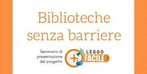 Logo leggofacile e titolo Biblioteche senza barriere