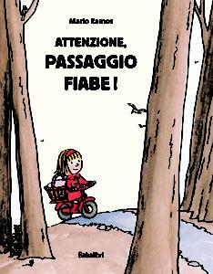 Attenzione, passaggio fiabe! – Mario Ramos