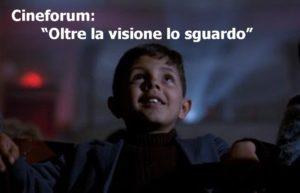 """Prosegue al cinema Asteria di Milano il Cineforum """"Oltre la visione lo sguardo"""""""