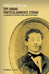 Tipi umani particolarmente strani – Enrico Valtellina