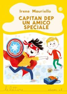 Copertina del libro Capitan Dep, un amico speciale. Disegno di due bambini di cui una vestito da supereroe